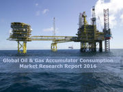 Global Oil & Gas Accumulator Consumption 2016 Market Research Report